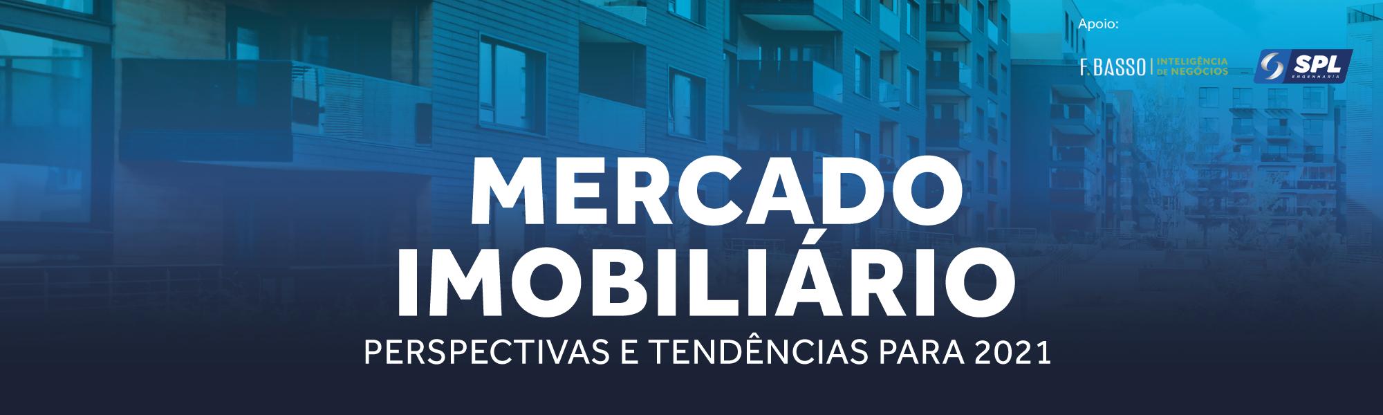 MERCADO IMOBILIÁRIO | Perspectivas e Tendências para 2021