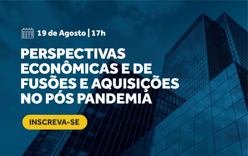 Perspectivas Econômicas de Fusões e Aquisições no Pós Pandemia
